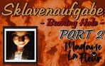 Burning Hole - PART 2 - Sklavenaufgabe -