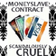 MONEYSLAVE CONTRACT ~ Scandalously Cruel
