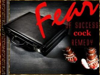 FEAR OF SUCCESS COCK REMEDY