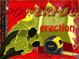 POWERFUL ERECTION